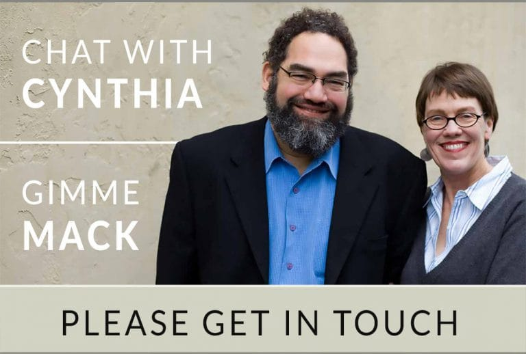 Link to contact page -- Get in touch with Cynthia and Mack